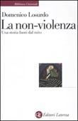 La non-violenza. Una storia fuori dal mito Libro di  Domenico Losurdo
