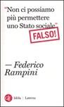 «Non ci possiamo più permettere uno stato sociale». Falso!