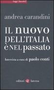 Il nuovo dell'Italia è nel passato Libro di  Andrea Carandini, Paolo Conti