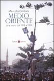 Medio Oriente. Una storia dal 1918 al 1991 Libro di  Marcella Emiliani
