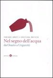 Nel segno dell'acqua da Orazio a Ungaretti Libro di  Fabiano Amati, Graziana Brescia