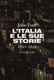 L'Italia e le sue storie 1945-2019 Libro di  John Foot