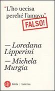 «L'ho uccisa perché l'amavo». Falso! Libro di  Loredana Lipperini, Michela Murgia