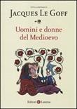 Uomini e donne del Medioevo Libro di