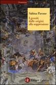 I gesuiti. Dalle origini alla soppressione. 1540-1773 Libro di  Sabina Pavone