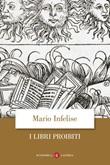 I libri proibiti da Gutenberg all'Encyclopédie Libro di  Mario Infelise