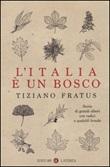 L'Italia è un bosco. Storie di grandi alberi con radici e qualche fronda Libro di  Tiziano Fratus
