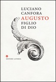 Augusto figlio di Dio Libro di  Luciano Canfora