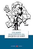 L'Europa raccontata da Jacques Le Goff Libro di  Jacques Le Goff
