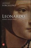 Leonardo. Genio senza pace Libro di  Antonio Forcellino