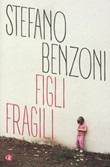Figli fragili Libro di  Stefano Benzoni