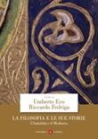 La filosofia e le sue storie. L'antichità e il Medioevo Libro di