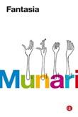 Fantasia. Invenzione, creatività e immaginazione nelle comunicazioni visive Libro di  Bruno Munari