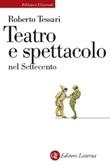 Teatro e spettacolo nel Settecento Ebook di  Roberto Tessari