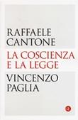 La coscienza e la legge Libro di  Raffaele Cantone, Vincenzo Paglia