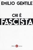 Chi è fascista Libro di  Emilio Gentile