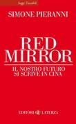 Red mirror. Il nostro futuro si scrive in Cina Libro di  Simone Pieranni