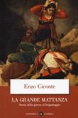 La grande mattanza. Storia della guerra al brigantaggio Libro di  Enzo Ciconte