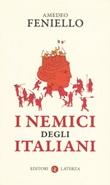 I nemici degli italiani Libro di  Amedeo Feniello