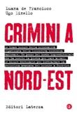 Crimini a Nord-Est Ebook di  Luana De Francisco, Ugo Dinello