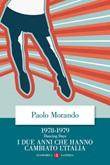 Dancing days. 1978-1979. I due anni che hanno cambiato l'Italia Ebook di  Paolo Morando