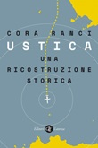 Ustica. Una ricostruzione storica Ebook di  Cora Ranci