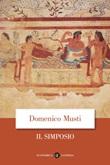 Il simposio nel suo sviluppo storico Ebook di  Domenico Musti