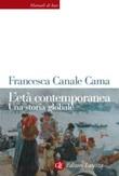 L' età contemporanea. Una storia globale Ebook di  Francesca Canale Cama