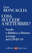 Cosa succede a settembre? Scuola e didattica a distanza ai tempi del COVID-19 Ebook di  Gino Roncaglia