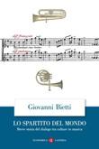 Lo spartito del mondo. Breve storia del dialogo tra culture in musica Ebook di  Giovanni Bietti