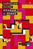 Riparare il mondo Ebook di  Christian Raimo