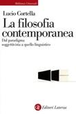 La filosofia contemporanea. Dal paradigma soggettivista a quello linguistico Ebook di  Lucio Cortella