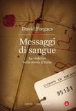 Messaggi di sangue. La violenza nella storia d'Italia Ebook di  David Forgacs