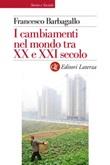 I cambiamenti nel mondo tra XX e XXI secolo Ebook di  Francesco Barbagallo