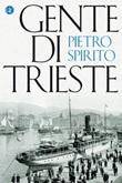 Gente di Trieste Ebook di Spirito