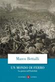 Un mondo di ferro. La guerra nell'antichità Ebook di  Marco Bettalli