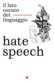 Hate speech. Il lato oscuro del linguaggio Ebook di  Claudia Bianchi