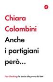 Anche i partigiani però... Ebook di  Chiara Colombini