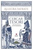 Cercar tesori. Tra Medioevo ed Età Moderna Ebook di  Allegra Iafrate