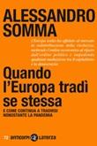 Quando l'Europa tradì se stessa. E come continua a tradirsi nonostante la pandemia Ebook di  Alessandro Somma