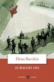 24 maggio 1915 Ebook di  Elena Bacchin
