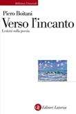 Verso l'incanto. Lezioni sulla poesia Ebook di  Piero Boitani