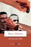 29 luglio 1900 Ebook di  Marco Albeltaro