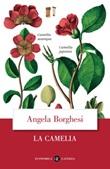 La camelia. La nazione delle piante Ebook di  Angela Borghesi