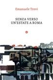 Senza verso. Un'estate a Roma Ebook di  Emanuele Trevi