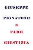 Fare giustizia Ebook di  Giuseppe Pignatone