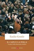 Il capo e la folla. La genesi della democrazia recitativa Ebook di  Emilio Gentile