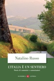 L' Italia è un sentiero. Storie di cammini e camminatori Ebook di  Natalino Russo