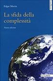 La sfida della complessità Ebook di  Edgar Morin