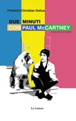Due minuti con Paul McCartney Libro di  Friedrich C. Delius